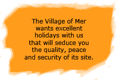 The village of Sea wish you a wonderful holiday with us indulge in quality, tranquility and security of the site